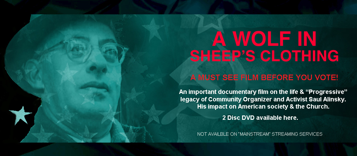 Saul Alinsky Documentary - A Wolf in Sheep's Clothing